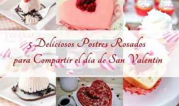 5 Deliciosos Postres Rosados para Compartir en San Valentín